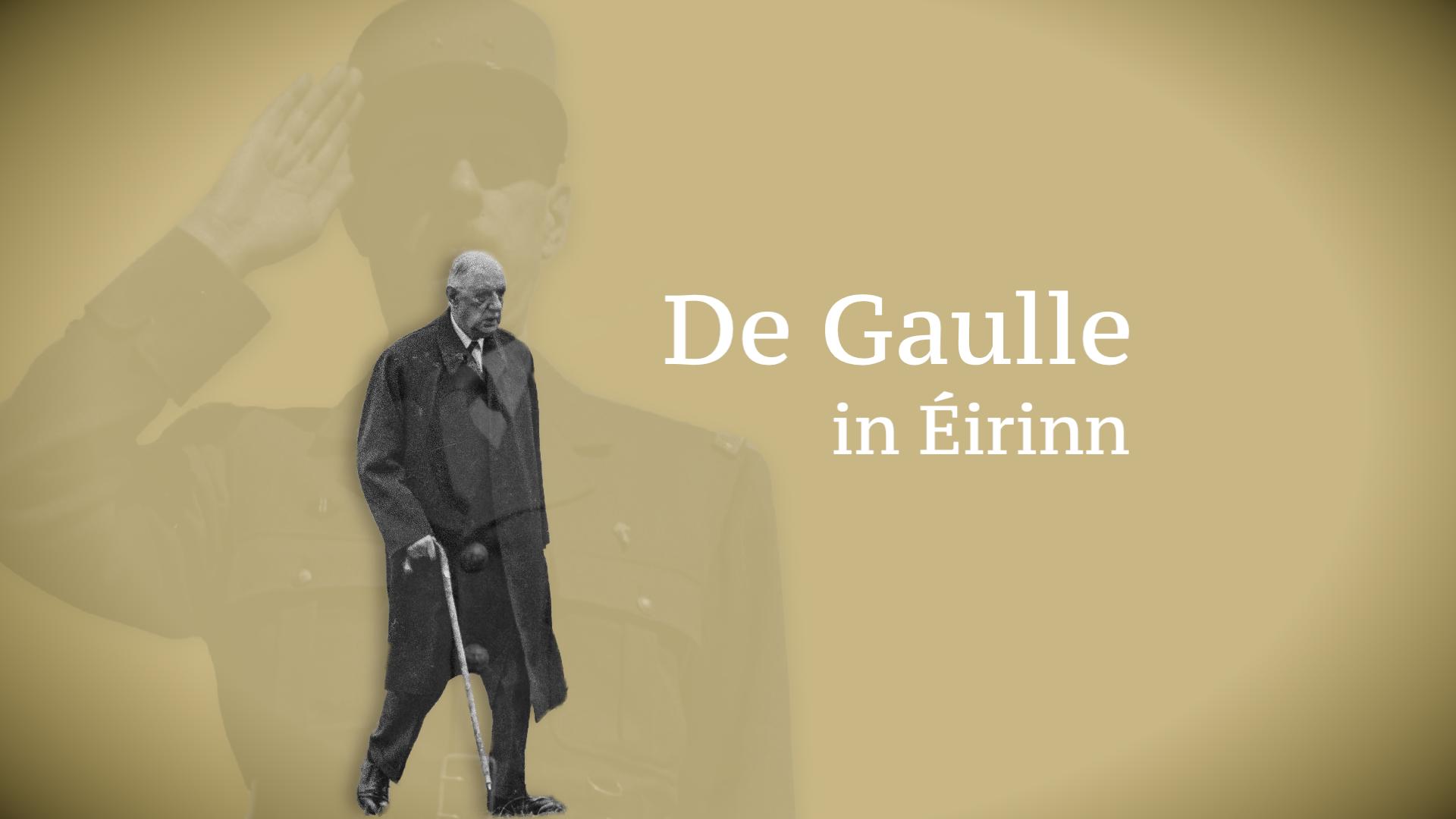 De Gaulle in Éirinn (De Gaulle in Ireland)